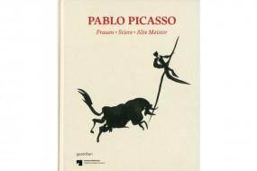 Pablo Picasso: Frauen - Stiere - Alte Meister