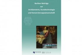 Berliner Beiträge zur Archäometrie, Kunsttechnologie und Konservierungswissenschaft 22/2014