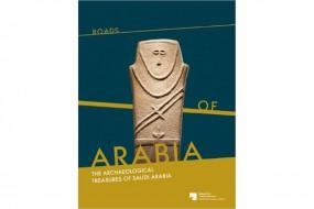 Roads of Arabia: The Archaeological Treasures of Saudi Arabia